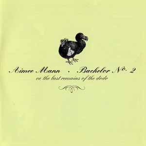 Aimee_Mann - Bachelor No.2 Or The Last Remains Of The Dodo Front