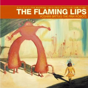 The Flaming Lips - Yoshimi