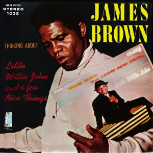 James Brown (1968) Thinking About Little Willie John And A Few Nice Things